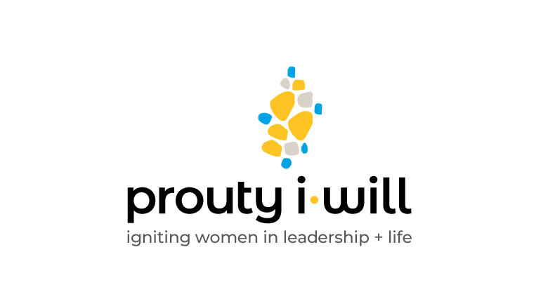 Prouty i•Will Igniting Women in Leadership + Life